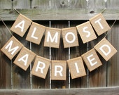ALMOST MARRIED Banner, Rustic Kraft Burlap Banner, Rehearsal Dinner Sign, Photo Prop, Vintage Style Wedding