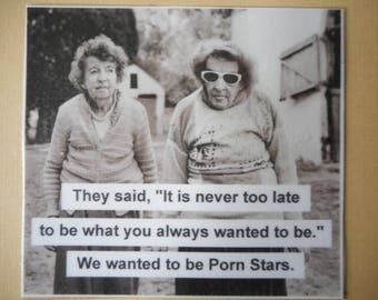 Vintage photo magnet It is never too late to be what you always wanted to be Porn stars