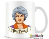 Bea Arthur Mug - Bea Proud - Bea Great