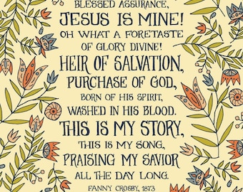 Blessed Assurance Jesus is Mine - Floral Hymn Wall Art Print, hymn art print, hymn artwork, christian hymn, grandmother gift, gift for mom