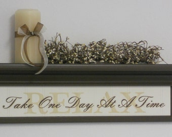 """RELAX - Take One Day At A Time - Relax Art Bathroom Sign, Wall Home Decor 24"""" Shelf Chocolate Brown or Black with Sign - RELAX"""
