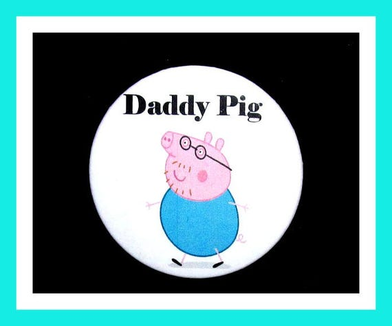"Birthday Party Favor Button Pin,Daddy Pig,Boy Birthday Party,Girl Birthday Party,Pig Favors,Animal Theme Favors,Cartoon Pin,2.25"" Pin"