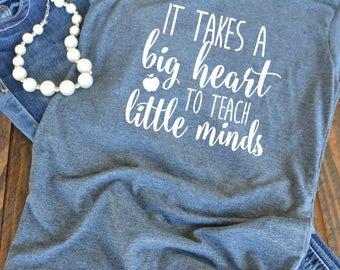Teacher gift - It takes a big heart to teach little minds teachers graphic t-shirt  - woman's graphic t-shirt - teacher shirt