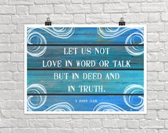 Love In Deed And In Truth 18x24 Landscape Art Poster Giclee Typography Bible I John Lisa Weedn