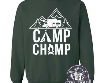 Camping Sweatshirt Camp Champ Sweater Mountain Hiking Gifts For Him RV Road Trip Camper Camp Fire Mens Womens Winnebago Camping Adventures