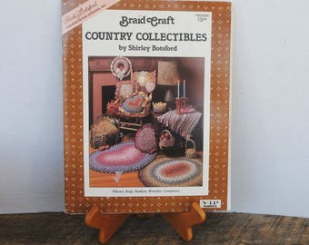 Braid Craft Country Collectibles and Fabric Braiding Basics by Shirley Botsford