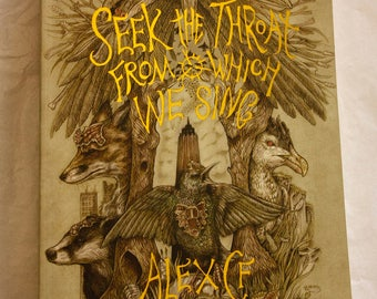 Seek The Throat From Which We Sing, an animal fantasy novel by Alex CF
