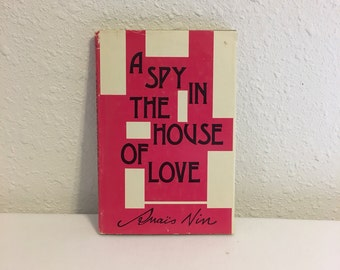 A Spy in the House of Love, Anais Nin, Vintage Hardcover with Dust Jacket, Swallow Press Book Club Edition 1959