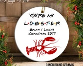 You're my Lobster Personalized Friends TV Show Ornament, Friends TV Show Christmas Gift, Ornament, You're my Lobster Ornament BFF Gift OPH9