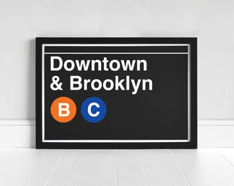 Downtown & Brooklyn B-C - New York Subway Sign - Art Print