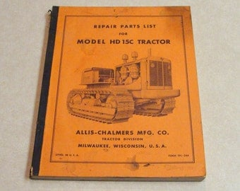 Original 1950's? Allis Chalmers Model HD15C Tractor Repair Parts List Manual, Very Nice One, Too!