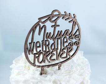 Mutual Weirdness Forever - Wedding Cake Topper - Event Wedding Cake