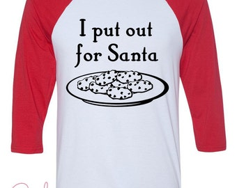 Funny Women's Christmas Graphic Tees- I Put Out For Santa