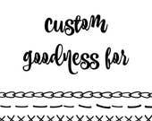custom order for Anna N.