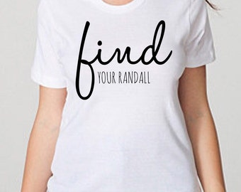 Find your Randall tee. This is Us