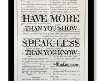 William Shakespeare Quote, King Lear, Have More Than You Show, Speak Less Than You Know, Print, 7x10 Shakespeare Print, Shakespeare Plays