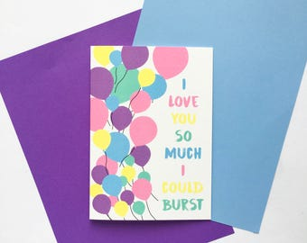 Cute 'I Love You So Much I Could Burst' Colourful Balloons Card // Valentines // Birthday // Anniversary // Birthday // Love  // Wedding