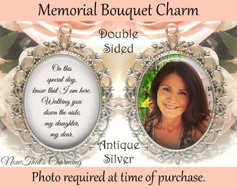 SALE! Double-Sided Wedding Memorial Bouquet Charm - Personalized with Photo - On this special day know that I am here
