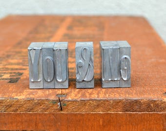Ships Free - You & Me - Vintage letterpress metal type collection - wedding, anniversary, love, girlfriend, boyfriend, industrial TS1008