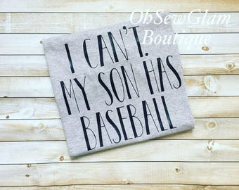 I Can't my son has baseball Shirt - Womens sports shirt - Baseball mom Shirt - Personalized Shirt - Softball Mom Shirt - Monogram Shirt -