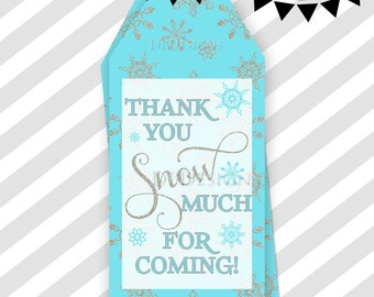 INSTANT DOWNLOAD -  Winter ONEderland Favor Tags - Thank You Snow Much - Labels - Tags - Winter Wonderland - 1st Birthday Party