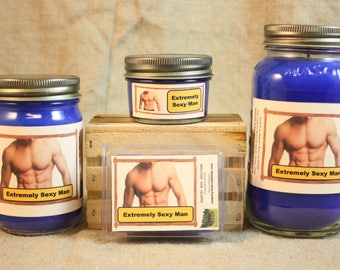 Extremely Sexy Man Scented Candle, Extremely Sexy Man Scented Wax Tarts, 26 oz, 12 oz, 4 oz Jar Candles or 3.5 Clam Shell Wax Melts