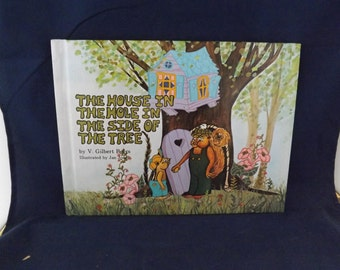 The House In The Hole In The Side Of The Tree By Gilbert Beers