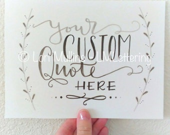 Custom Quote - Hand Lettered Art Print - Home Decor - Wall Decor - All Occasion - Personalized