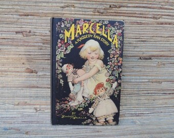 Marcella A Raggedy Ann Story by Johnny Gruelle Copyright 1929