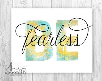 Be Fearless Typography Print, Be Art Print, Be, Inspirational Quote, Watercolor Art Print, Be Fearless Quote, Inspirational Be You Print