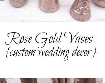 Rose Gold Vases Painted Wedding Vase Home Decor Table Centerpiece Gift for Her Bridesmaid Gift Metallic