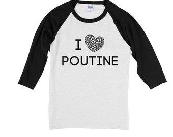 Hand Printed ADULT baseball T-shirt, I Love Poutine, Foodie, Canada, Quebec, Funny Canadian tshirt, Screenprinting, Canadian, food, poutine
