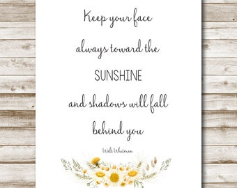 Sunshine Quote Printable Walt Whitman 5x7 8x10 11x14 Keep Your Face Always Toward The Sunshine Print Wall Art