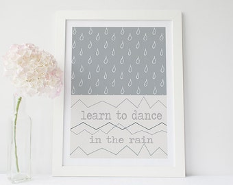 Inspirational art print-learn to dance in the rain-motivational wall art-grey home decor-rain art print