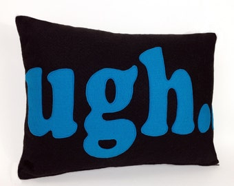 Felt Applique Ugh Pillow Case in Black/Turq or Charcoal/Royal