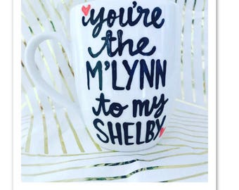 You're the M'lynn to my Shelby Mother's Day gift to mom from daughter son Mother Daughter Mother Son Gifts for Mother's Day- Steel Magnolias