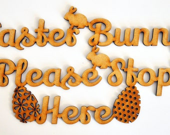 Easter Bunny Please Stop Here Sign Laser Cut Handmade