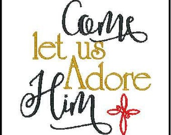 Christmas embroidery design  come let us adore him  embroidery  christmas phrase Christmas quote