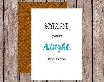 Boyfriend You're Alright Birthday Card