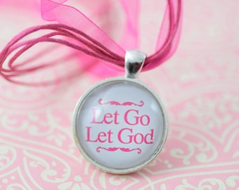 Let Go Let God Religious Inspirational Necklace Pink Glass Pendant Silver Jewelry or Keychain