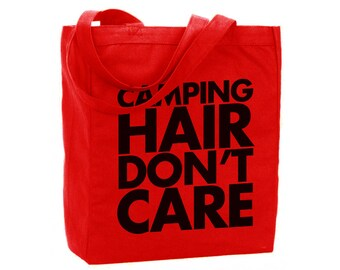 Cotton Reusable Tote - Camping Canvas Tote - Camp Hair Don't Care - Recycled Cotton Canvas Tote - Item 1185 - Black Ink