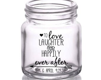 Love, Laughter & Happily Ever After - Custom Wedding Mini Mason Jar Shot Glasses