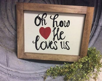 Oh How He Loves Us   Hand Painted Wood Sign