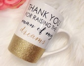 Thank you for raising the man of my dreams Mug