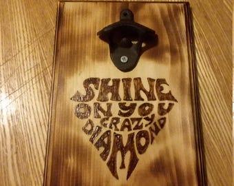 Wood Burned Bottle Opener Plaque, Pink Floyd, Shine On You Crazy Diamond