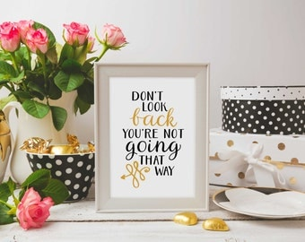PRINTABLE • Don't look back You're not going that way • Arrow • 8 by 10 • 5 by 7