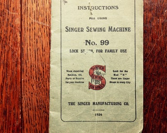 An original Singer Sewing manual. For the Singer Sewing Machine number 99.  Dated  April 1926.