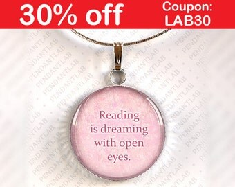 Reading is Dreaming With Open Eyes Pendant, Book Lover Gift, Book Quote Necklace, Book Addict, Book Worm, Librarian Quote, Teacher Gift
