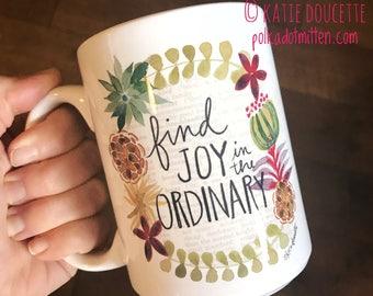 Find Joy in the Ordinary dishwasher safe mug 15oz