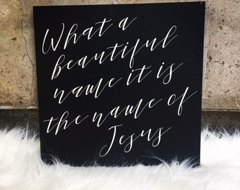 What A Beautiful Name is is - frameless sign